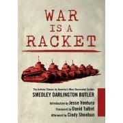 War Is a Racket by Smedley Darlington Butler