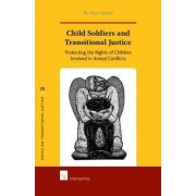 Child Soldiers and Transitional Justice by Bo Viktor Nylund