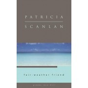 Fair-Weather Friend by Patricia Scanlan