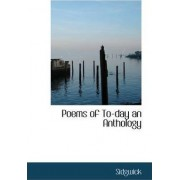 Poems of To-Day an Anthology by Sidgwick