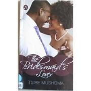 The Bridesmaid's Lover by Tsire Mushoma