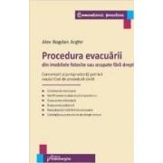 Procedura Evacuarii Din Imobilele Folosite Sau Ocupate Fara Drept - Alex Bogdan Arghir
