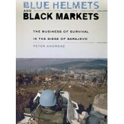 Blue Helmets and Black Markets by Peter Andreas