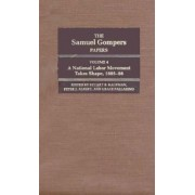 The Samuel Gompers Papers: v. 4 by Samuel Gompers