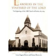 Laborers in the Vineyard of the Lord by Larry E. Rivers