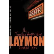 The Richard Laymon Collection: The Travelling Vampire Show & Dreadful Tales v. 15 by Richard Laymon