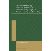 The International Legal Status and Protection of Environmentally-Displaced Persons: A European Perspective by Helene Ragheboom