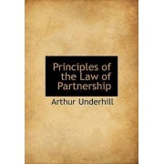 Principles of the Law of Partnership by Sir Arthur Underhill