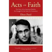 Acts of Faith by Dr Eboo Patel