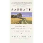 Sabbath: Finding Rest, Renewal by Wayne Muller