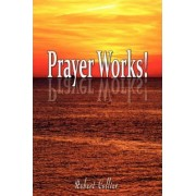 Effective Prayer by Robert Collier (the Author of Secret of the Ages) by Robert Collier