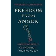 Freedom from Anger by Alubomulle Sumanasara