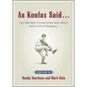 As Koufax Said-- by Randy Voorhees