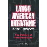 Latino American Literature in the Classroom by Delia Poey