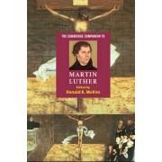 The Cambridge Companion to Martin Luther by Donald K. McKim