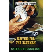 Waiting for the Hangman by Carlton Youngblood