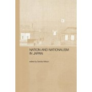 Nation and Nationalism in Japan by Sandra Wilson