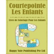 Courtepointe Les Enfants: Livre de Coloriage Pour Les Enfants