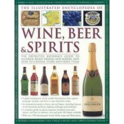 The Illustrated Encyclopedia of Wine, Beer and Spirits by Brian Glover