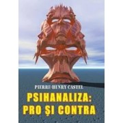 Psihanaliza Pro si contra - Pierre-Henry Castel