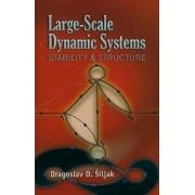 Large-Scale Dynamic Systems by Dragoslav D. Siljak