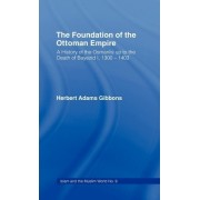 Foundation of the Ottoman Empire by Herbert Adams Gibbons