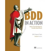 BDD in Action: Behavior-Driven Development for the Whole Software Lifecycle [With eBook]