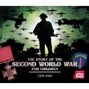 The Story of the Second World War for Children by Peter Chrisp