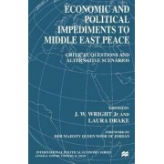 Economic and Political Impediments to Middle East Peace 2000 by Jr. J. W. Wright