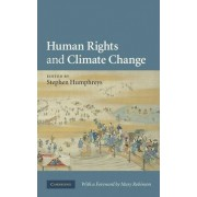 Human Rights and Climate Change by Stephen Humphreys