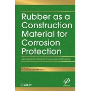 Rubber as a Construction Material for Corrosion Protection by V. C. Chandrasekaran