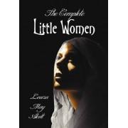 The Complete Little Women - Little Women, Good Wives, Little Men, Jo's Boys by Louisa May Alcott