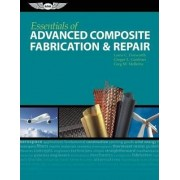 Essentials of Advanced Composite Fabrication and Repair by Louis C. Dorworth