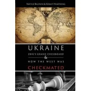 Zbig's Grand Chessboard & How the West Was Checkmated by Natylie Baldwin