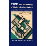 Yivo and the Making of Modern Jewish Culture by Professor Cecile Esther Kuznitz
