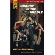 Quarry in the Middle by Max Allan Collins