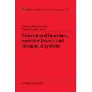 Generalized Functions, Operator Theory, and Dynamical Systems by I. Antoniou