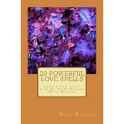 20 Powerful Love Spells by Maria Markella