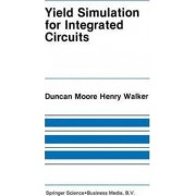 Yield Simulation for Integrated Circuits by D.M.H. Walker