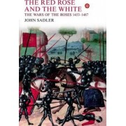 The Red Rose and the White by John Sadler