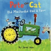 Pete The Cat: Old Macdonald Had A Farm by James Dean