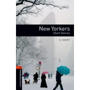 Oxford Bookworms Library: Level 2: New Yorkers - Short Stories: 700 Headwords by O. Henry