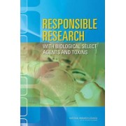 Responsible Research with Biological Select Agents and Toxins by Committee on Laboratory Security and Personnel Reliability Assurance Systems for Laboratories Conducting Research on Biological Select Agents and Toxi