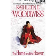The Flame and the Flower by Kathleen E Woodiwiss
