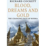 Blood, Dreams and Gold by Richard Cockett