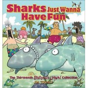 Sharks Just Wanna Have Fun by Jim Toomey