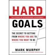 Hard Goals by Mark Murphy