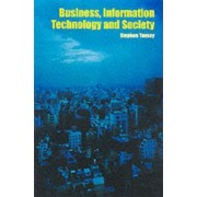 Business, Information Technology and Society by Stephen D. Tansey