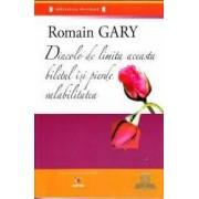 Dincolo de limita aceasta biletul isi pierde valabilitatea - Romain Gary