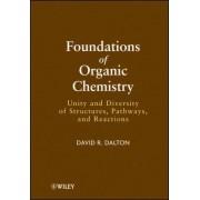 Foundations of Organic Chemistry by David R. Dalton